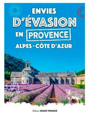 Envies d'évasion en Provence-Alpes-Côte d'Azur