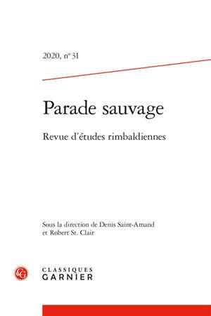Parade sauvage : revue d'études rimbaldiennes. n° 31
