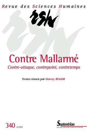 Revue des sciences humaines. n° 340, Contre Mallarmé : contre-attaque, contrepoint, contretemps