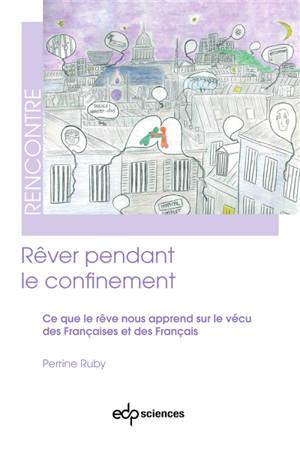 Rêver pendant le confinement : ce que le rêve nous apprend sur le vécu des Françaises et des Français