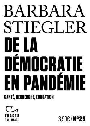 De la démocratie en pandémie : santé, recherche, éducation