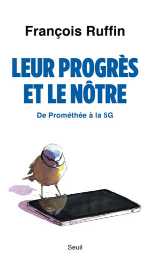 Leur progrès et le nôtre : de Prométhée à la 5G