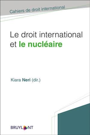 Le droit international et le nucléaire