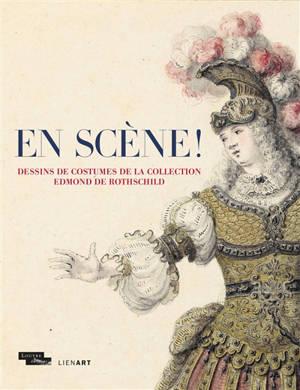 En scène ! : dessins de costumes de la collection Edmond de Rothschild : exposition, Paris, Musée du Louvre, du 24 février au 24 mai 2021
