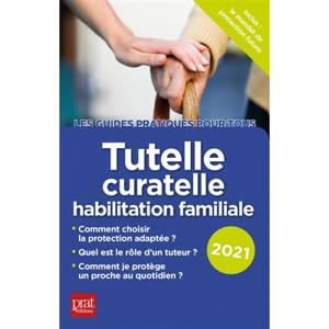 Tutelle, curatelle, habilitation familiale : 2021