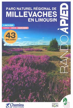 Parc naturel régional de Millevaches : Limousin, Corrèze, Creuse, Haute-Vienne : 43 balades