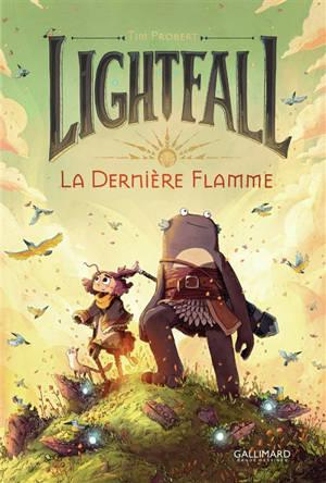 Lightfall, La dernière flamme