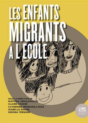 Les enfants migrants à l'école