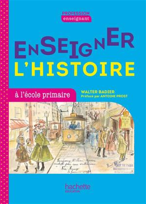 Enseigner l'histoire à l'école primaire : cycle 3