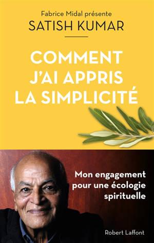 Comment j'ai appris la simplicité : mon engagement pour une écologie spirituelle