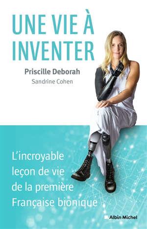 Une vie à inventer : l'incroyable leçon de vie de la première Française bionique