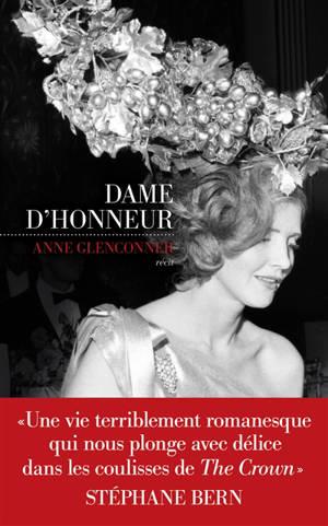 Dame d'honneur : une vie d'exception dans l'ombre de la Couronne : récit
