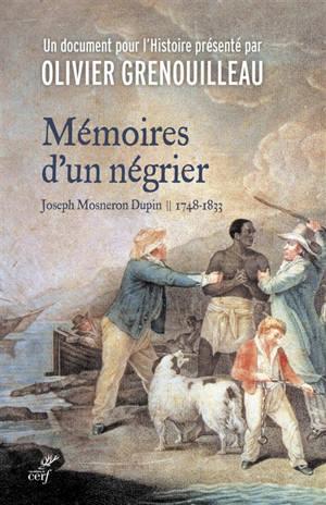 Mémoires d'un négrier : Joseph Mosneron Dupin : 1748-1833
