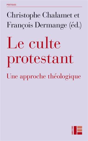 Le culte protestant : une approche théologique