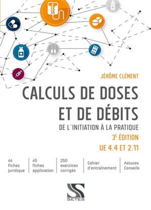 Calculs de doses et de débits : de l'initiation à la pratique : UE 4.4 et 2.11