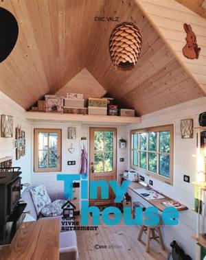 Tiny house : vivre autrement