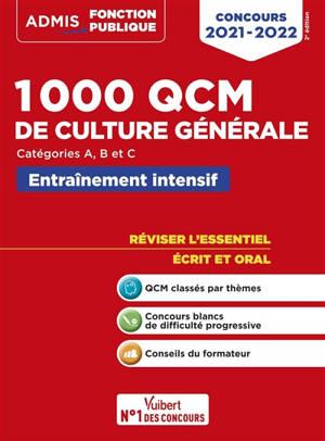 1.000 QCM de culture générale : concours 2021-2022, catégories A, B et C : entraînement intensif