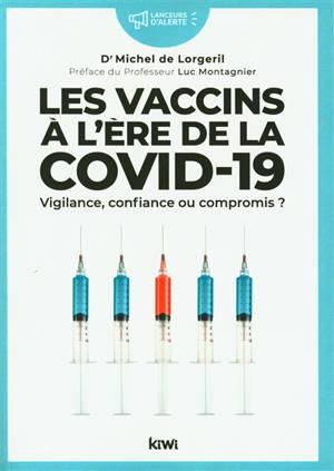 Les vaccins à l'ère de la Covid-19 : vigilance, confiance ou compromis ?
