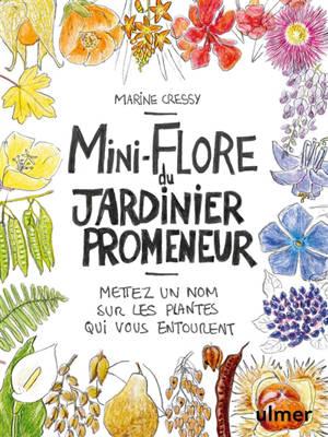 Mini-flore du jardinier promeneur : mettez un nom sur les plantes qui vous entourent