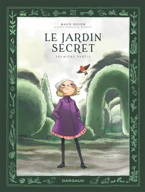 Le jardin secret. Volume 1