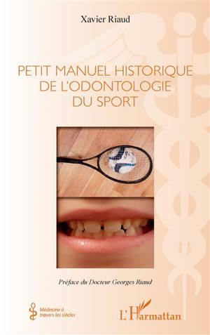 Petit manuel historique de l'odontologie du sport