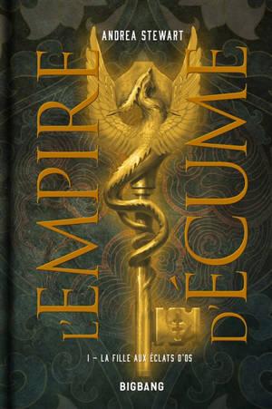 L'empire d'écume. Volume 1, La fille aux éclats d'os