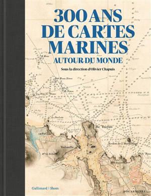 300 ans de cartes marines autour du monde