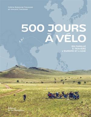500 jours à vélo : en famille à travers l'Europe et l'Asie