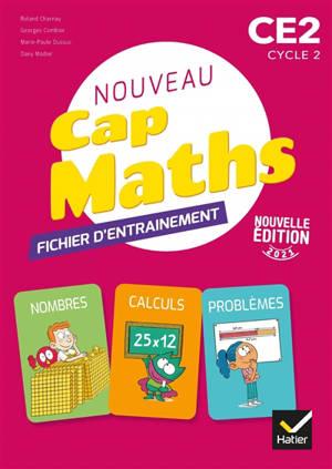 Nouveau Cap maths, CE2, cycle 2 : fichier d'entraînement : édition 2021