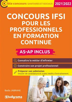Concours IFSI pour les professionnels en formation continue : AS-AP inclus : 2021-2022
