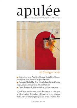 Apulée : revue de littérature et de réflexion. n° 6, Changer la vie