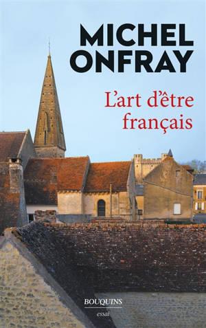 L'art d'être français : lettres à de jeunes philosophes : essai