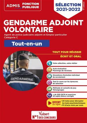 Gendarme adjoint volontaire : agent de police judiciaire adjoint et emploi particulier, catégorie C, tout-en-un : sélection 2021-2022