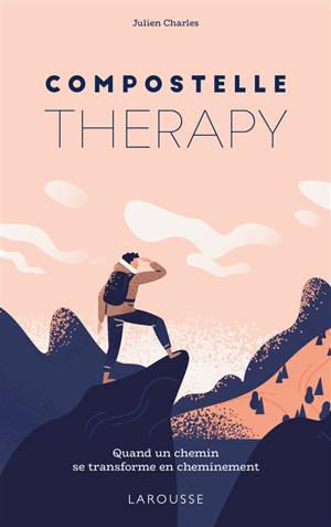 Compostelle therapy : quand un chemin se transforme en cheminement
