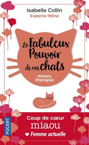 Le fabuleux pouvoir de nos chats : miaou thérapie
