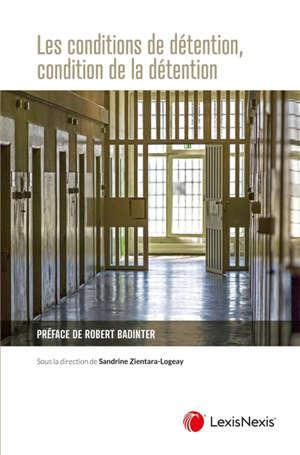 Les conditions de détention, condition de la détention