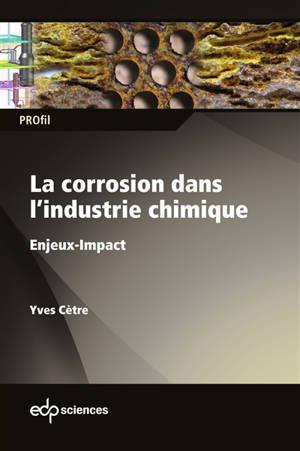 La corrosion dans l'industrie chimique : enjeux-impact