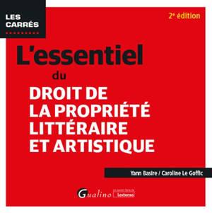 L'essentiel du droit de la propriété littéraire et artistique