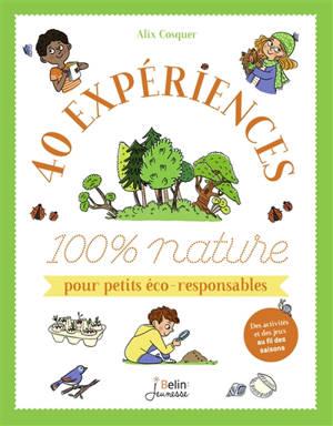 40 expériences 100 % nature pour petits éco-responsables