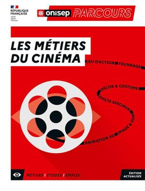 Les métiers du cinéma : jeu d'acteur, tournage, décor & costume, effets spéciaux, image & son, animation 3D