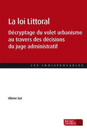 La loi Littoral : décryptage du volet urbanisme au travers des décisions du juge administratif