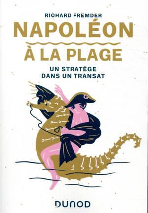Napoléon à la plage : un stratège dans un transat