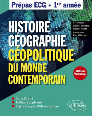 Histoire, géographie et géopolitique du monde contemporain : prépas ECG, 1re année : nouveaux programmes