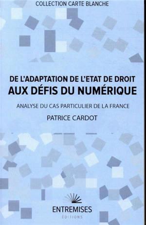 De l'adaptation de l'Etat de droit aux défis du numérique : analyse du cas particulier de la France