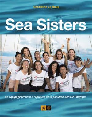 Sea sisters : un équipage féminin à l'épreuve de la pollution dans le Pacifique