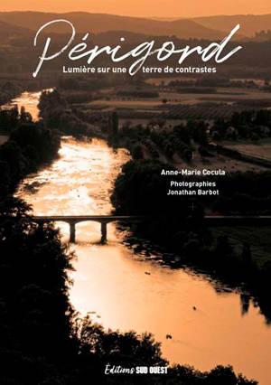 Périgord : lumières sur une terre de constrastes