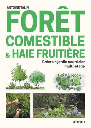 Forêt comestible & haie fruitière : créer un jardin nourricier multi-étagé