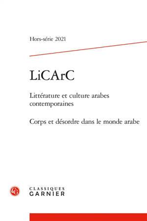 LiCArC : littérature et culture arabes contemporaines, hors-série, Corps et désordre dans le monde arabe
