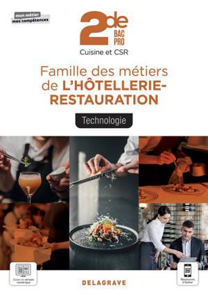 Famille des métiers de l'hôtellerie-restauration, technologie 2de bac pro : cuisine et CSR
