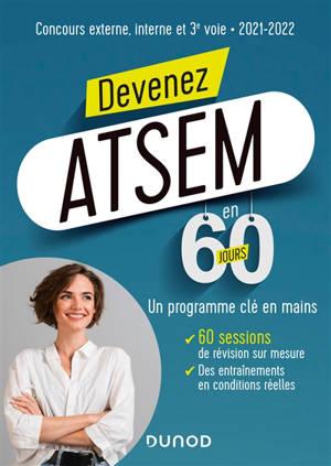 Devenez ATSEM en 60 jours : concours externe, interne et 3e voie 2021-2022 : un programme clé en mains